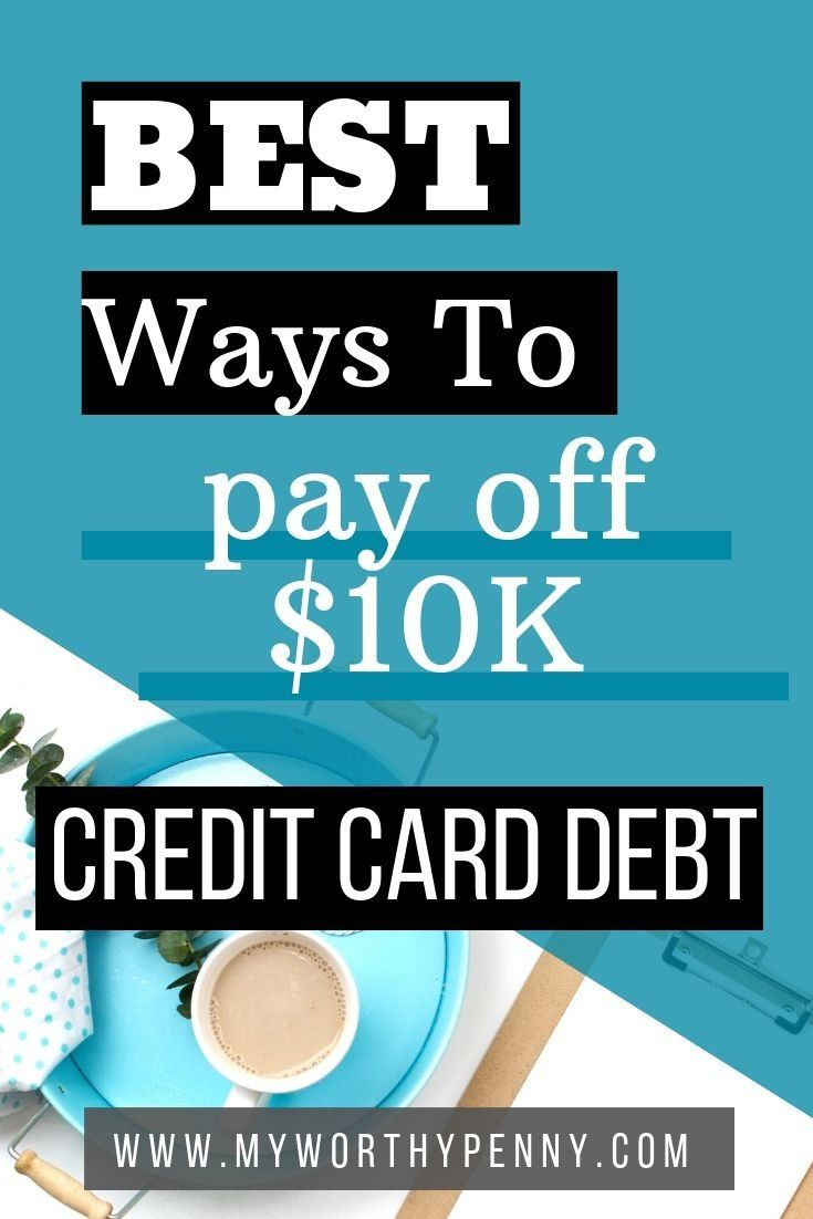 Best Strategies to Pay Off 10K Credit Card Debt