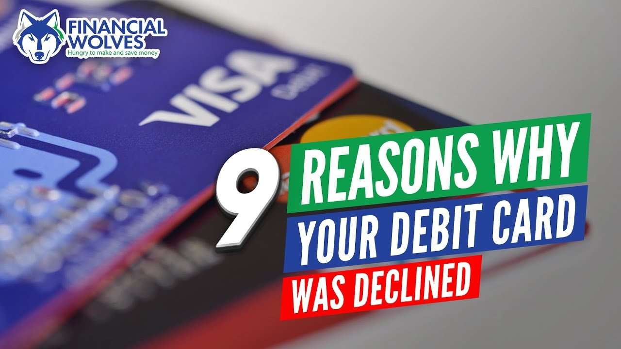 Debit Card Declined? 9 Reasons Why (And How to Avoid ...